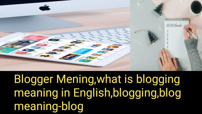 Blogger Meaning, What is Blogging Meaning in English, Tamil, blog meaning-blog