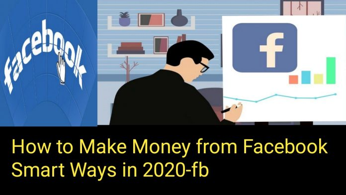 How to earn money from Facebook Smart Ways in 2020-FB
