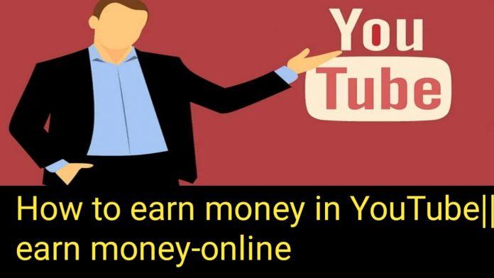 How to earn money in YouTube  earn money-online