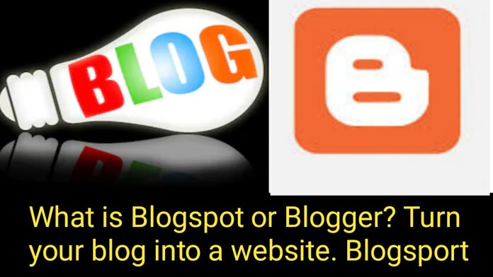 What is Blogspot or Blogger? Turn your blog into a website. Blogspot