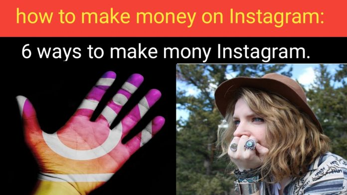 how to make money on Instagram:6 ways to make money on Instagram.Followers