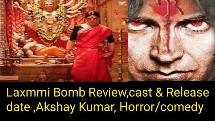 Laxmmi Bomb, reviews:cast & release date.Akshay Kumar