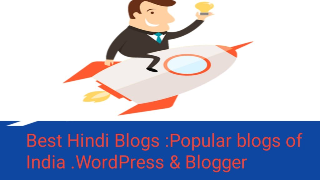 Best Hindi Blogs: Popular blogs of India. WordPress & Blogger