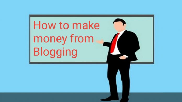 How to earn money from blogging How to earn money by blogging